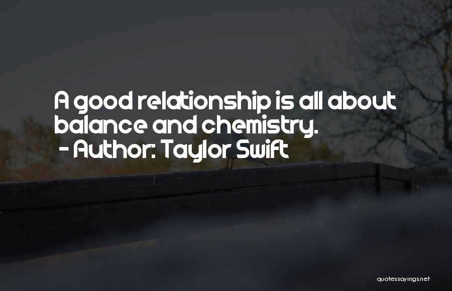Chemistry In Relationship Quotes By Taylor Swift