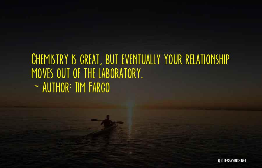 Chemistry In Relationship Quotes By Tim Fargo