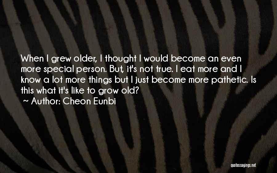 Cheon Eunbi Quotes 1100632