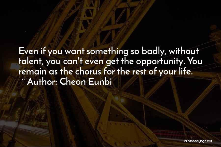 Cheon Eunbi Quotes 1697322