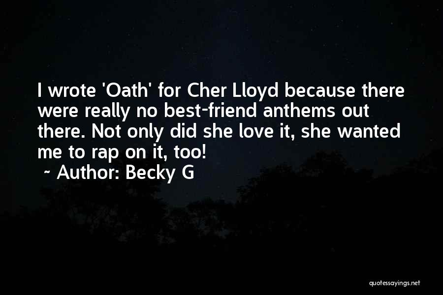 Cher Lloyd I Wish Quotes By Becky G