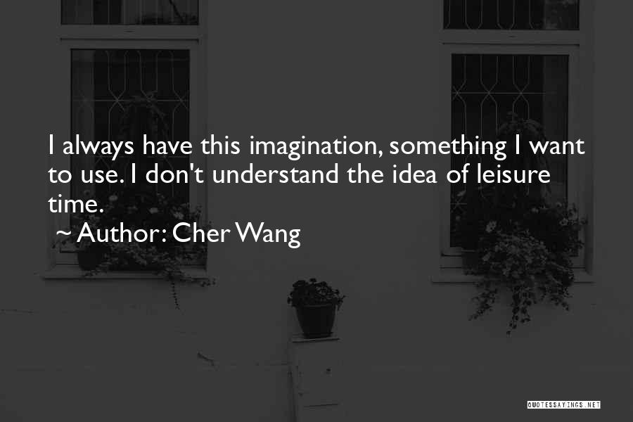 Cher Wang Quotes 2235105