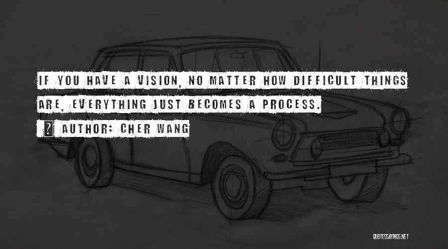 Cher Wang Quotes 815467