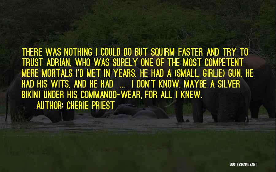 Cherie Priest Quotes 1004070