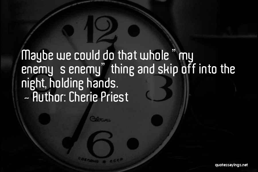 Cherie Priest Quotes 1157001