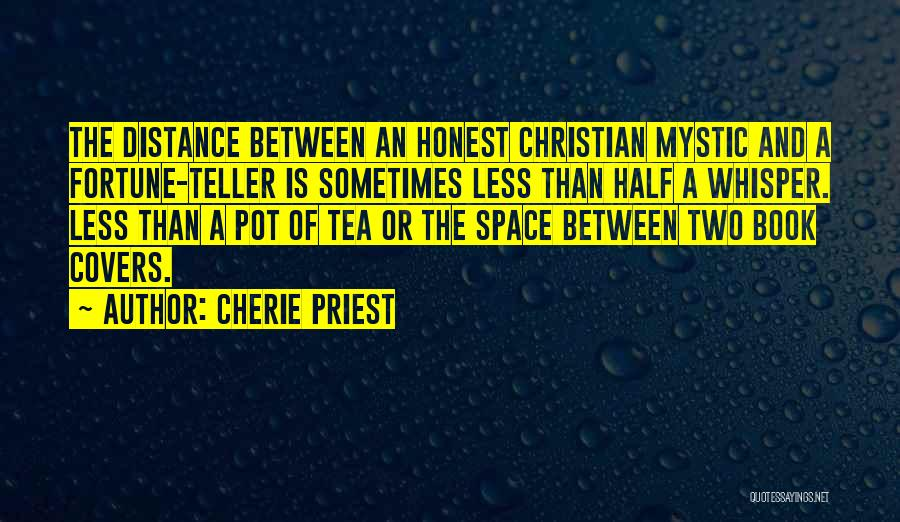 Cherie Priest Quotes 1297572