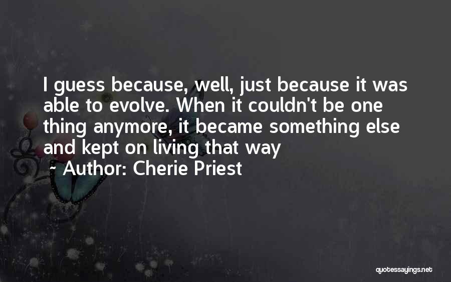 Cherie Priest Quotes 2124559