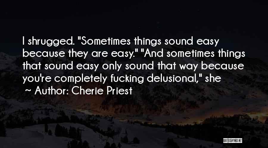 Cherie Priest Quotes 341305