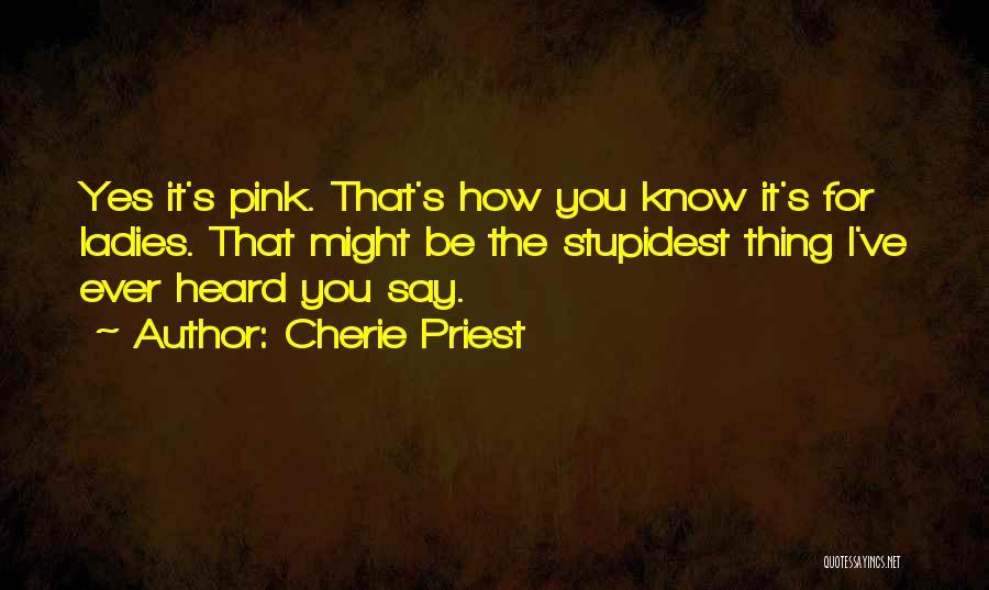 Cherie Priest Quotes 584668