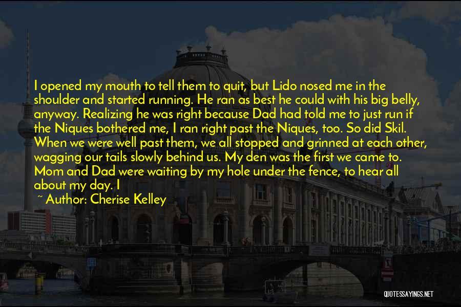 Cherise Kelley Quotes 868967