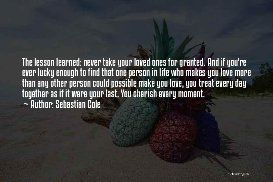 Top 45 Quotes Sayings About Cherish Your Loved Ones