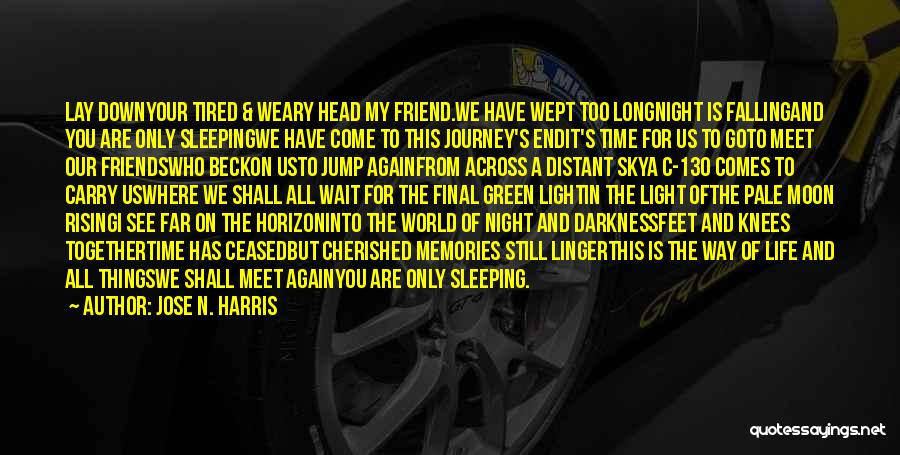 Cherished Friends Quotes By Jose N. Harris