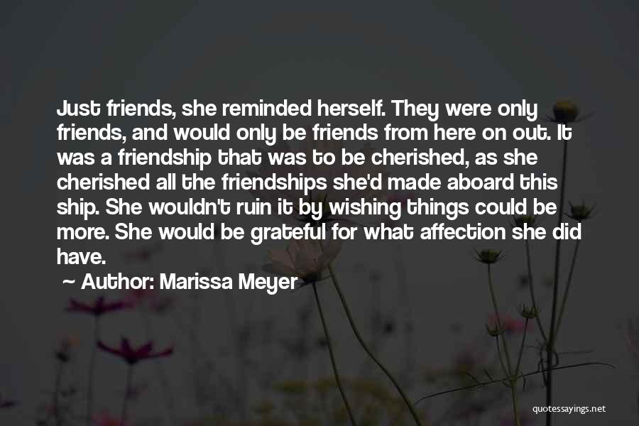 Cherished Friends Quotes By Marissa Meyer