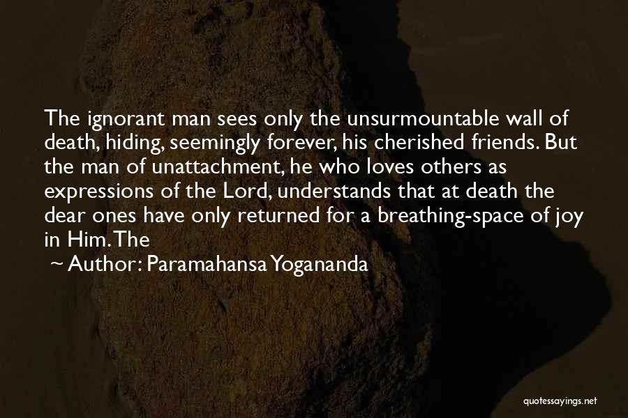 Cherished Friends Quotes By Paramahansa Yogananda