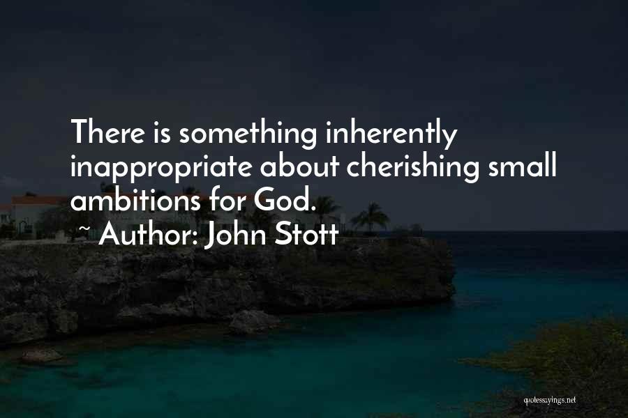 Cherishing The Small Things Quotes By John Stott