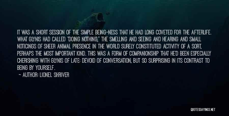 Cherishing The Small Things Quotes By Lionel Shriver