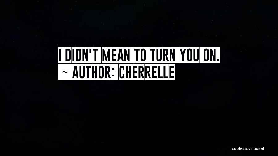 Cherrelle Quotes 1873302