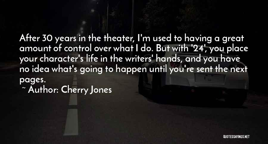 Cherry Jones Quotes 180686