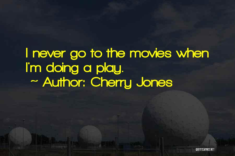 Cherry Jones Quotes 806477