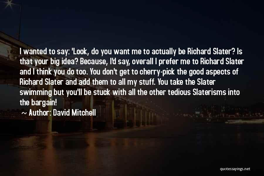 Cherry Pick Quotes By David Mitchell
