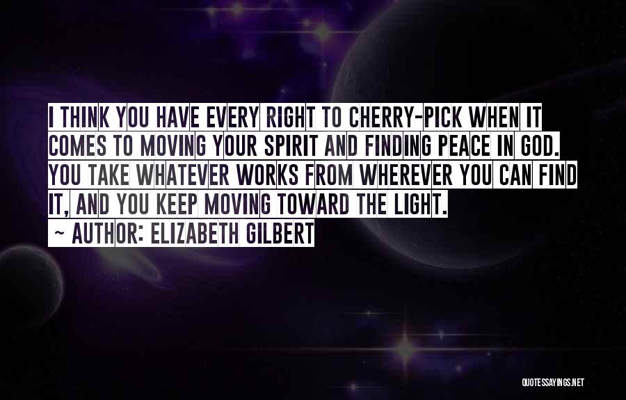 Cherry Pick Quotes By Elizabeth Gilbert