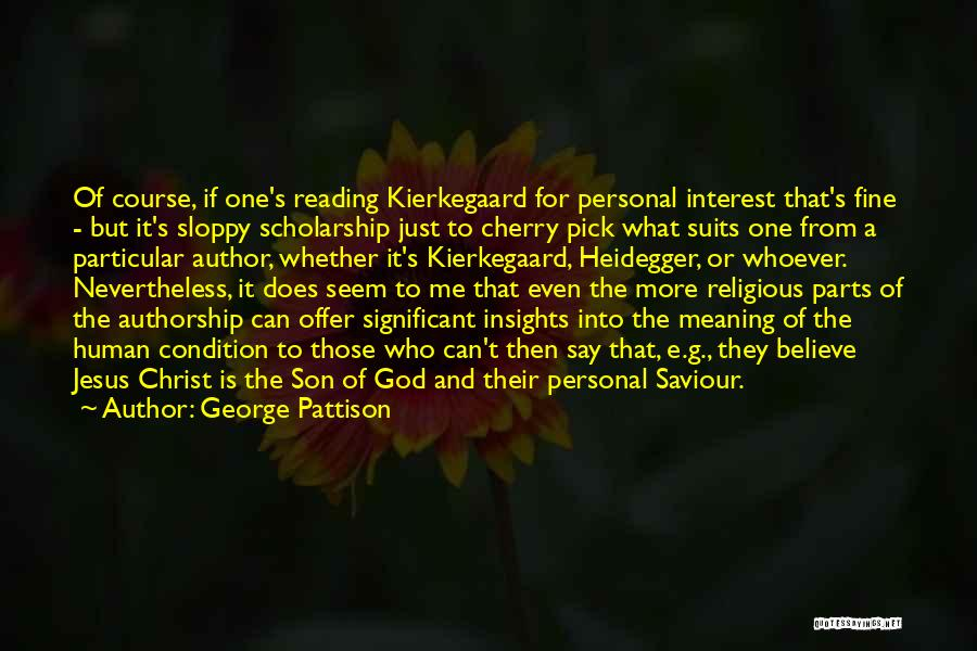 Cherry Pick Quotes By George Pattison