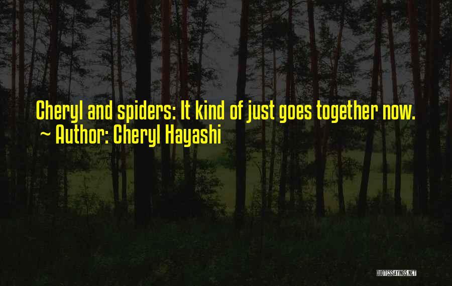 Cheryl Hayashi Quotes 749031