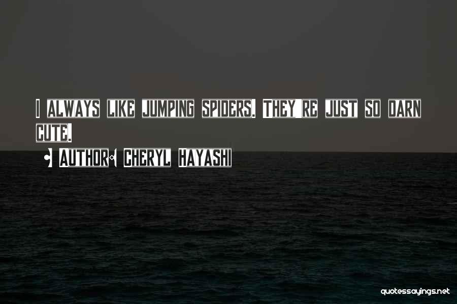 Cheryl Hayashi Quotes 782882