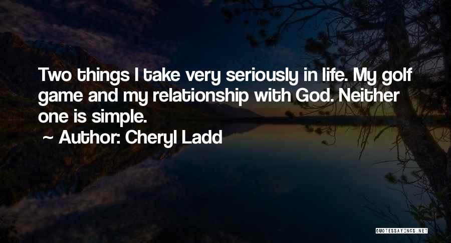 Cheryl Ladd Quotes 1369159