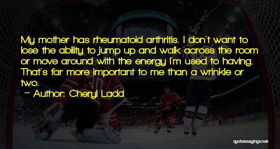 Cheryl Ladd Quotes 1606768