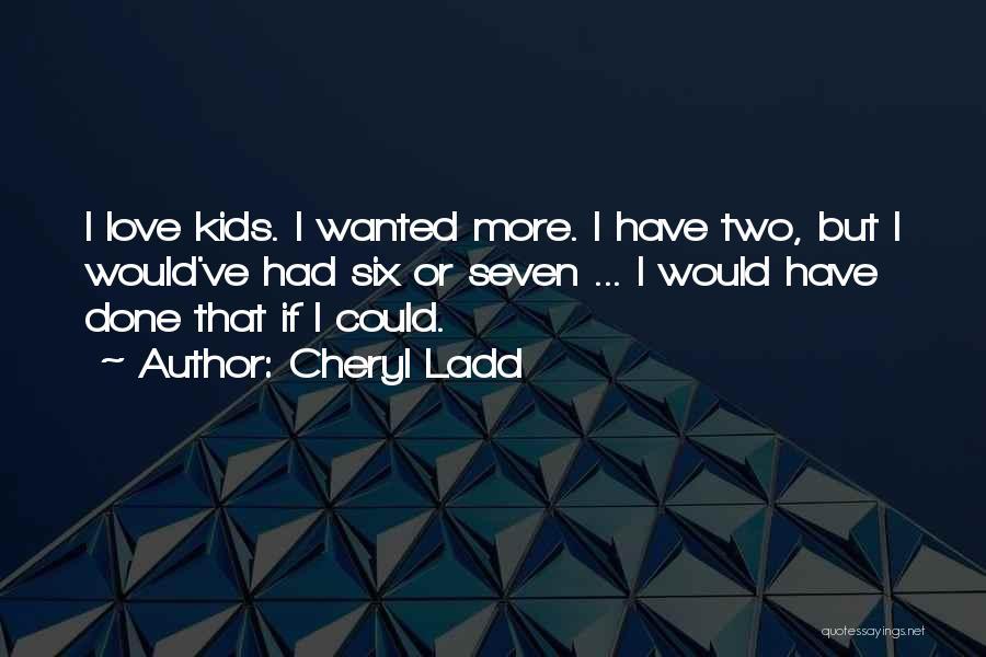 Cheryl Ladd Quotes 2041677