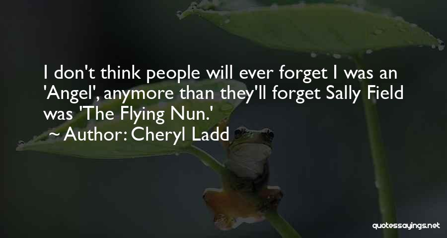 Cheryl Ladd Quotes 2155011