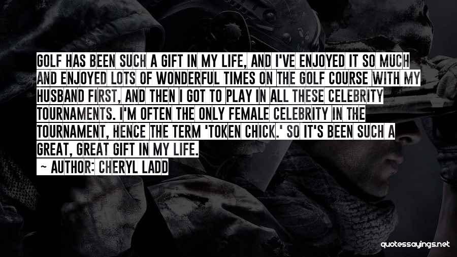 Cheryl Ladd Quotes 701319
