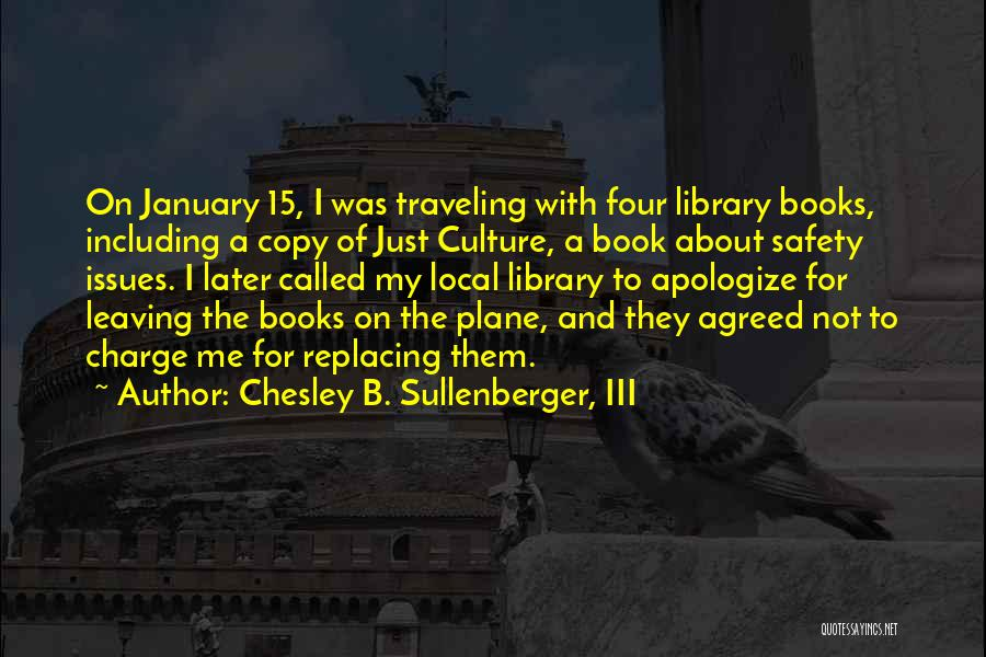Chesley B. Sullenberger, III Quotes 1408653