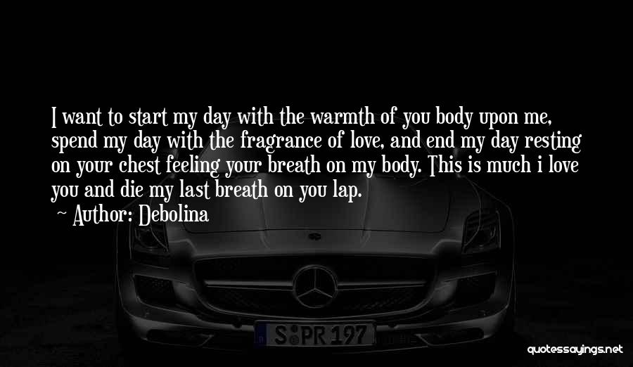 Chest Day Quotes By Debolina