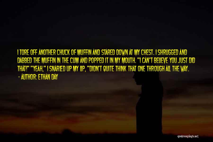 Chest Day Quotes By Ethan Day