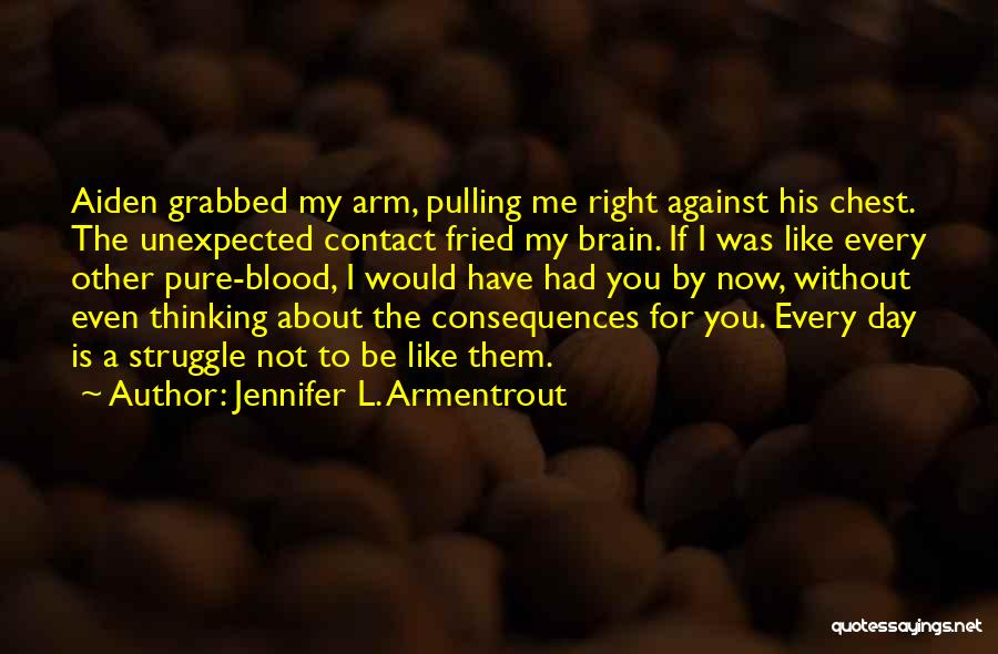 Chest Day Quotes By Jennifer L. Armentrout