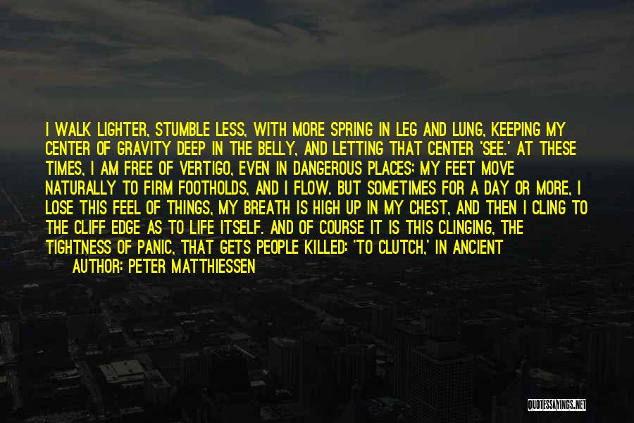 Chest Day Quotes By Peter Matthiessen