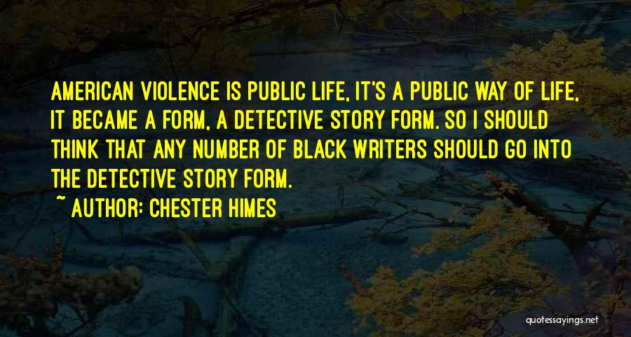 Chester Himes Quotes 1197366