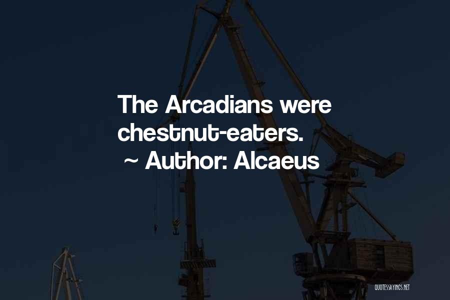 Chestnut Quotes By Alcaeus