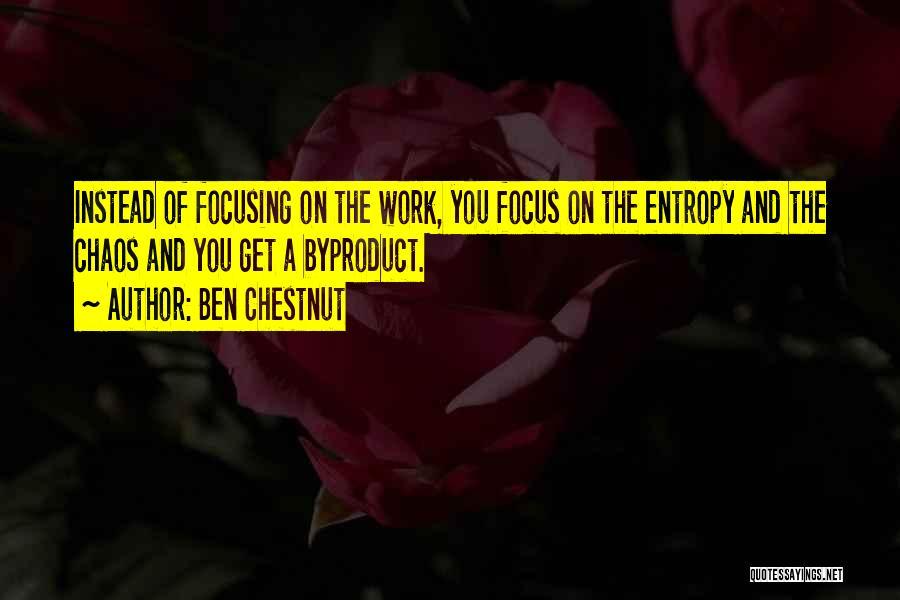 Chestnut Quotes By Ben Chestnut