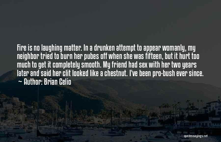 Chestnut Quotes By Brian Celio