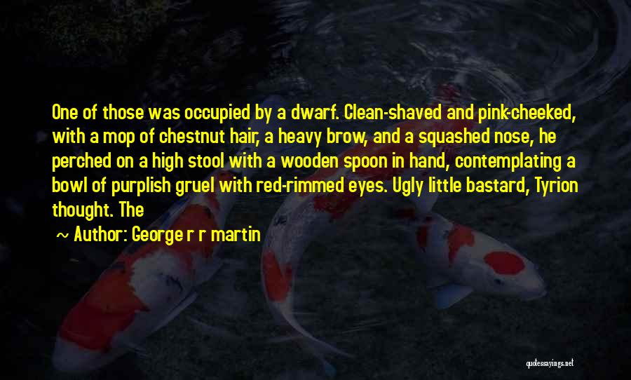 Chestnut Quotes By George R R Martin