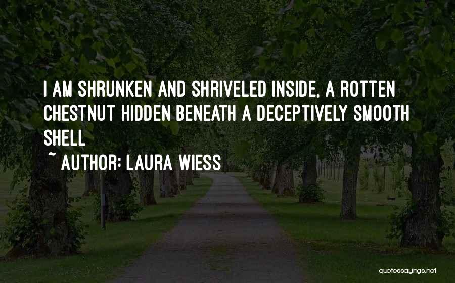 Chestnut Quotes By Laura Wiess