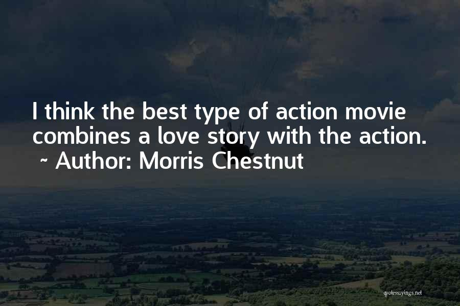 Chestnut Quotes By Morris Chestnut