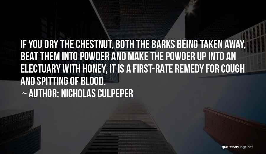 Chestnut Quotes By Nicholas Culpeper