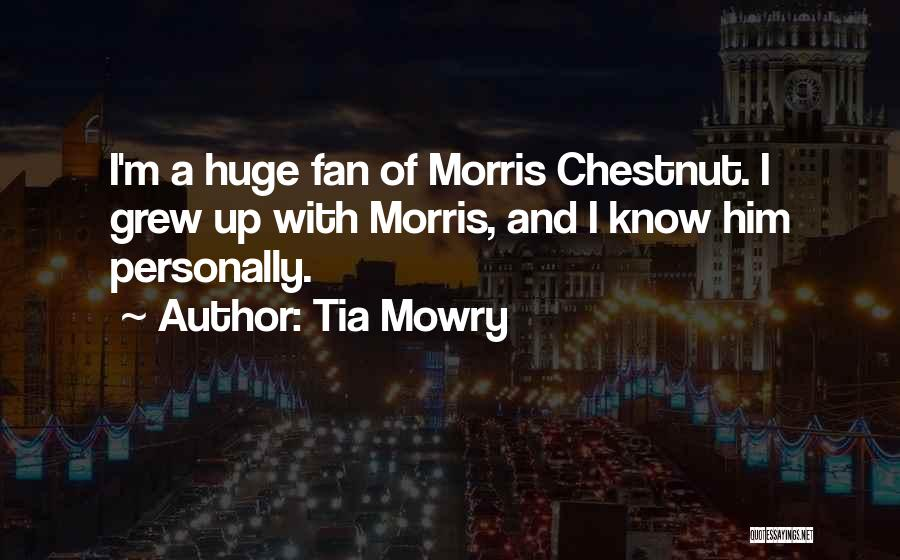 Chestnut Quotes By Tia Mowry