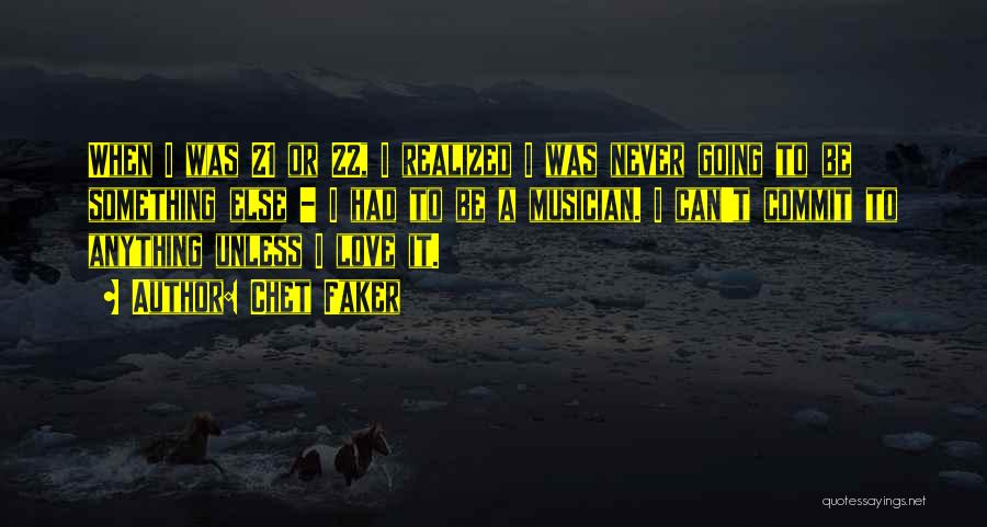 Chet Faker Quotes 1080782