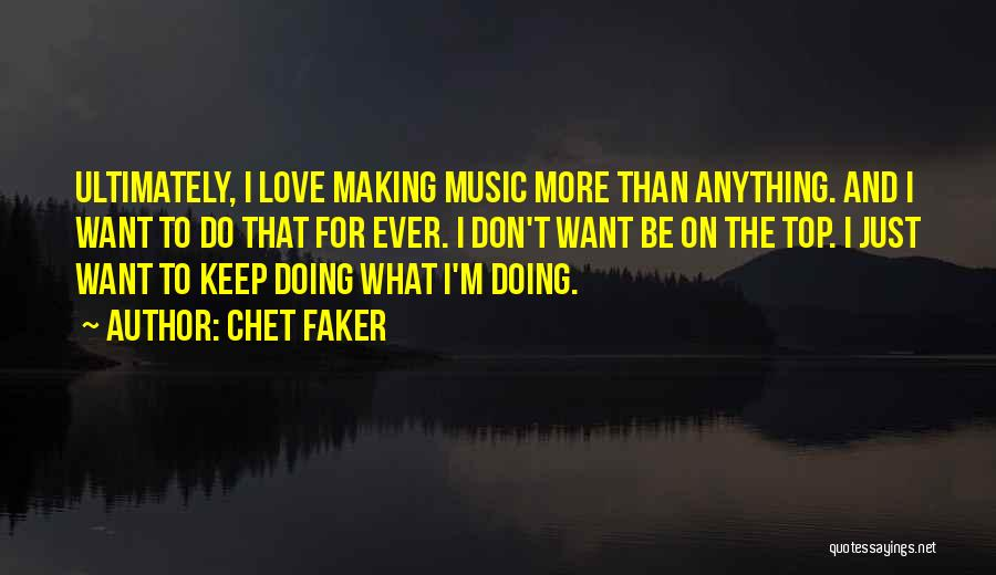 Chet Faker Quotes 1363410