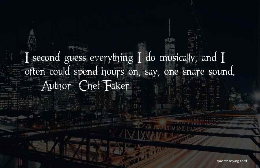 Chet Faker Quotes 1365657